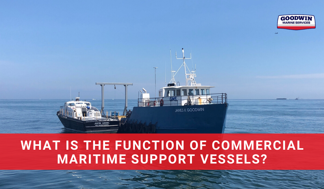 What Is The Function Of Commercial Maritime Support Vessels?