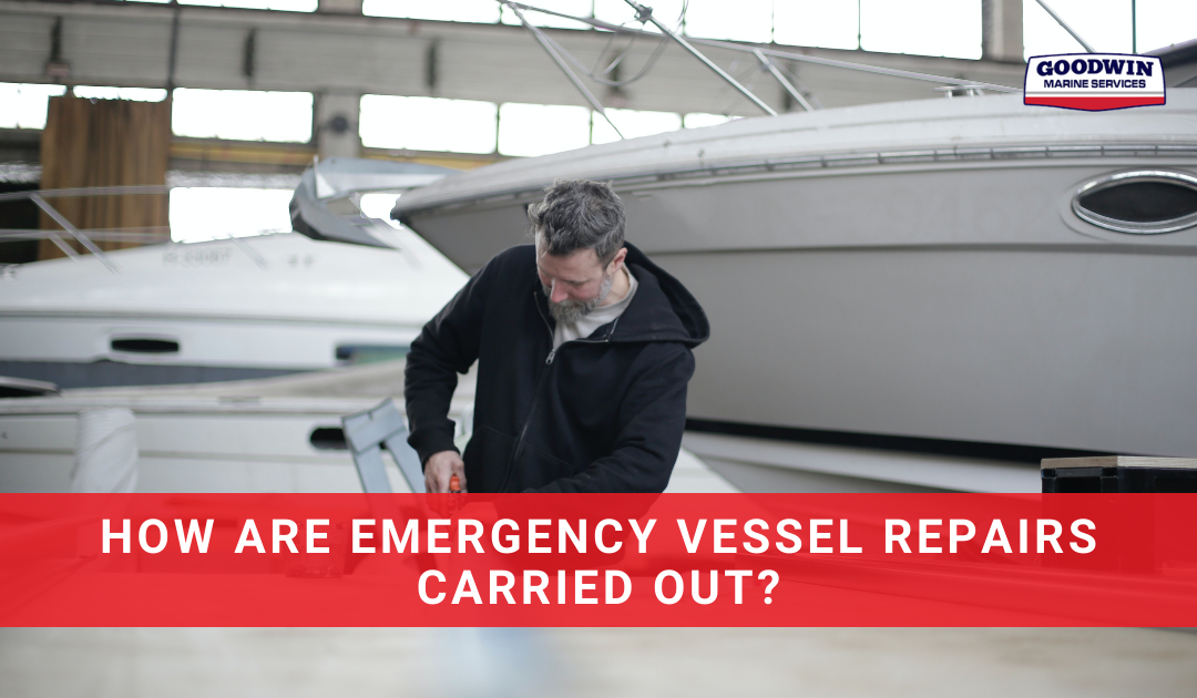 How Are Emergency Vessel Repairs Carried Out?
